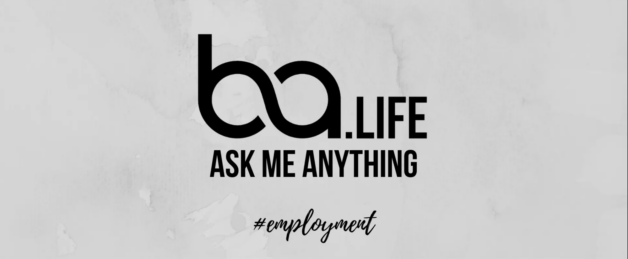 BA Ask Me Anything #employment