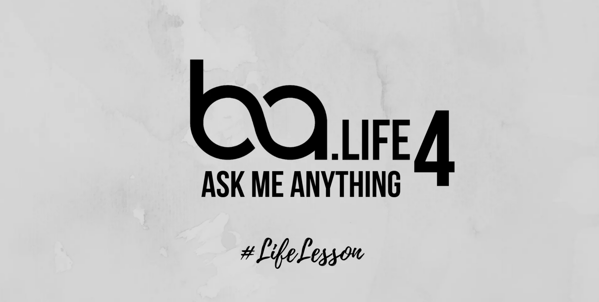 BA Ask Me Anything #LifeLesson