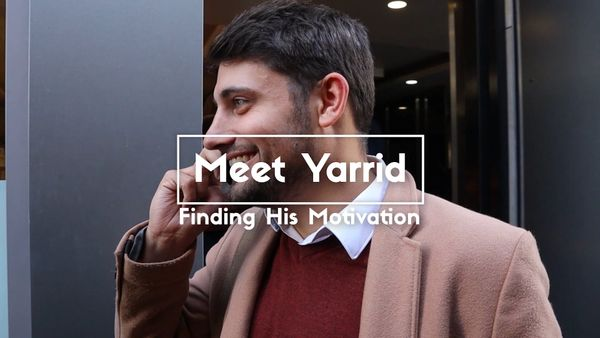 Meet Yarrid : Finding his motivation!