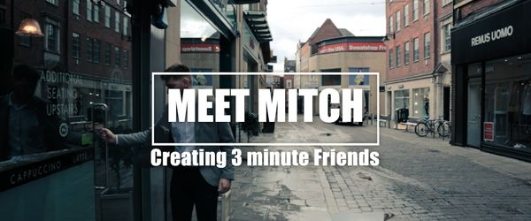 Meet Mitch: Creating 3 Minute Friends