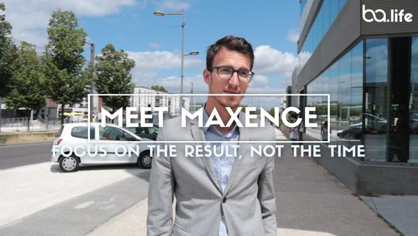 Meet Maxence: Focus on the result, not the time