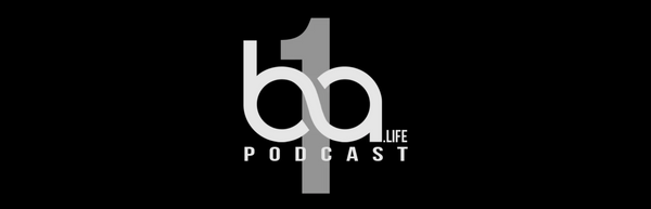 BA.Life Podcast: 1 - Week 1 Highs & Lows Ft. Cezar & Clint