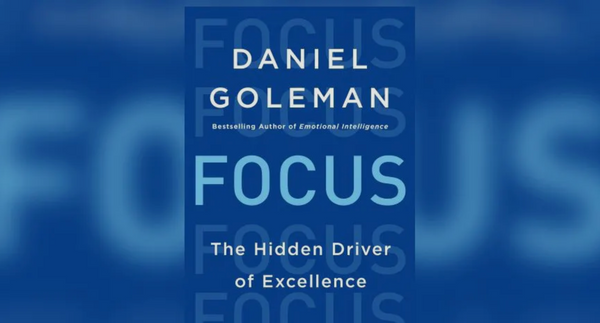 BA Speed Read #9: Focus - The Hidden Driver of Excellence