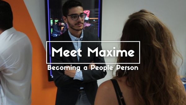 Meet Maxime: Becoming a People Person